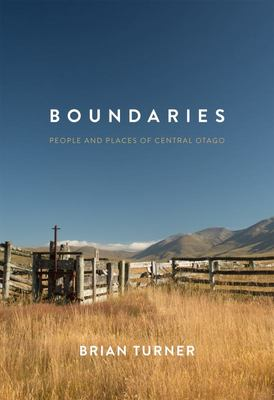 Boundaries: People and Places of Central Otago
