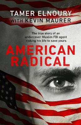American Radical: Inside the world of an undercover Muslim FBI agent