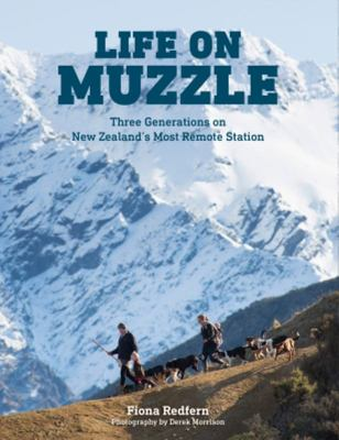 Life on Muzzle: Three Generations on New Zealand's Most Remote Station