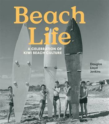 Beach Life: A Celebration of Kiwi Beach Culture