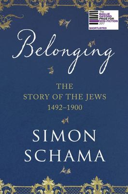 Belonging : The Story of the Jews, 1492 - 1900