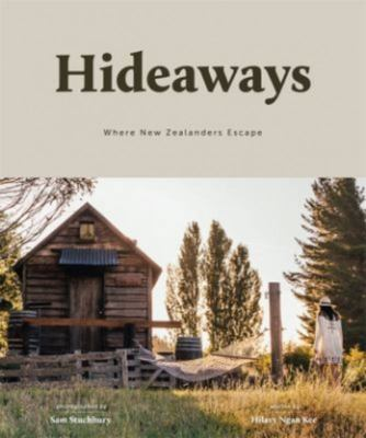 Hideaways: Where New Zealanders Escape