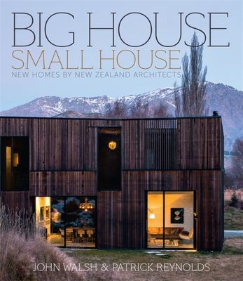 Big House, Small House: New Homes by New Zealand Architects