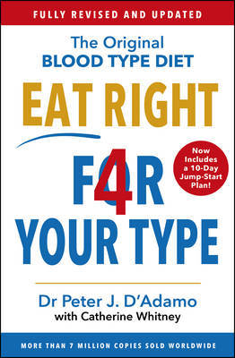 Eat Right 4 Your Type: Fully Revised and Updated