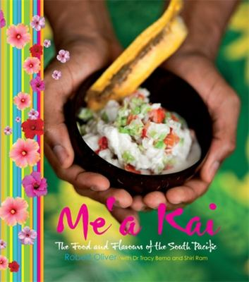 Me'a Kai : The Food and Flavours of the South Pacific