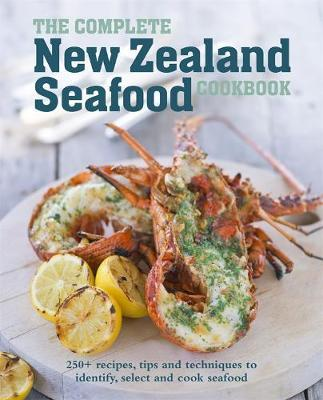 The Complete New Zealand Seafood Cookbook