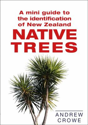 Native Trees (A Mini Guide to the Identification of New Zealand...)