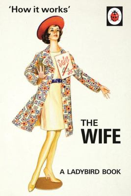 The Wife (Ladybird How It Works)