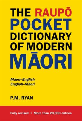 The Raupo Pocket Dictionary of Modern Maori: Revised 2009 Edition