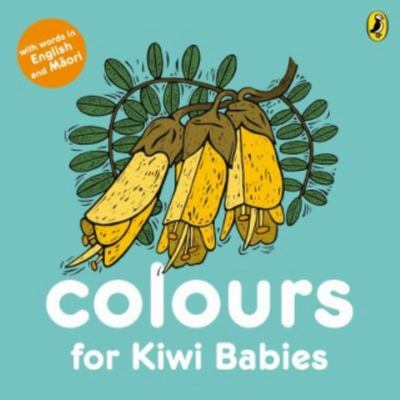 Colours for Kiwi Babies (Maori/English Board Book)