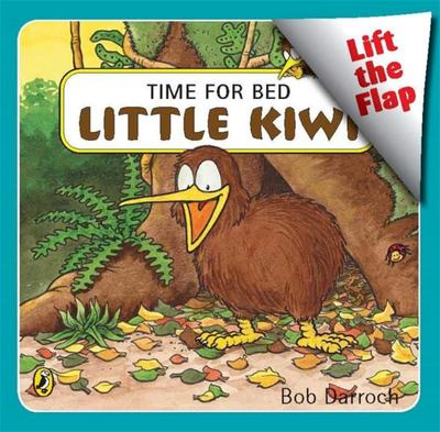 Time for Bed Little Kiwi (Lift the Flap)