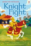 Knight Fight (Usborne Very First Reading #14)