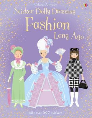 Fashion Long Ago (Usborne Sticker Dolly Dressing)