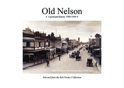 Old Nelson : A postcard history, 1900-1940