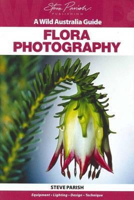 Flora Photograhy (Wild Australia Guide)