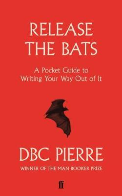 Release the Bats The Pocket Guide to Writing Your Way Out of It