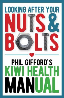 Looking After Your Nuts and Bolts: A Kiwi Health Manual