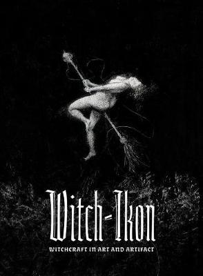 Witch-Ikon - Witchcraft in Art and Artifact