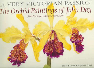 A Very Victorian Passion : The Orchid Paintings of John Day, 1863 to 1888