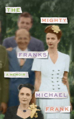 The Mighty Franks: A Memoir