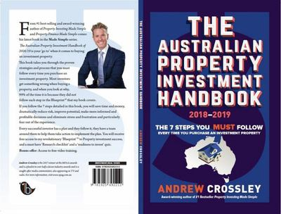 The Australian Property Investment Handbook 2018/2019: The 7 Steps You Must Follow Every Time You Purchase an Investment Property