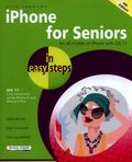 iPhone for Seniors in easy steps, 4th Edition: Covers iOS 11