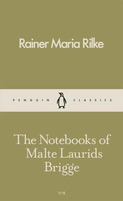 The Notebooks of Malte Laurids Brigge (Penguin pocket classics)