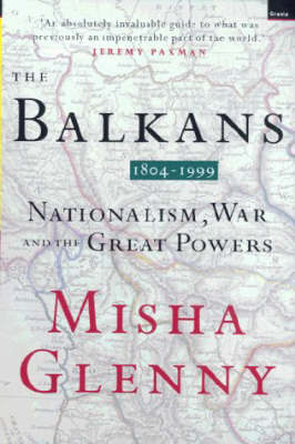 The Balkans: 1804-1999: Nationalism, War and the Great Powers