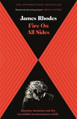 Fire on All Sides: Insanity Insomnia and the Incredible Inconvenience of Life
