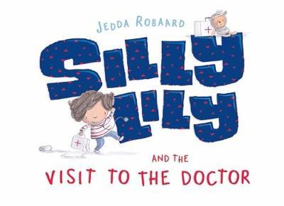 Silly Lily and the Visit to the Doctor