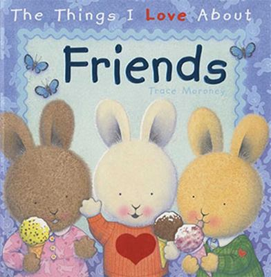 The Things I Love About Friends Board Book