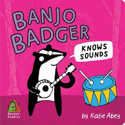 Bright Buddies: Banjo Badger Knows Sounds (Bright Buddies)