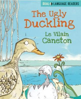 Dual Language Readers: The Ugly Duckling: Le Vilain Petit Canard