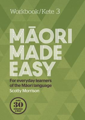 Maori Made Easy Workbook 3/Kete 3