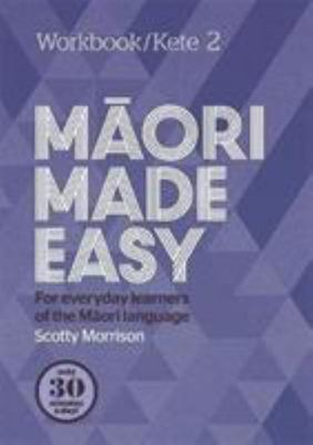 Maori Made Easy Workbook 2/Kete 2
