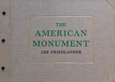 Lee Friedlander - The American Monument