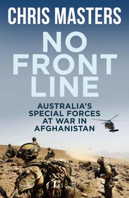 No Front Line: Australian Special Forces in Afghanistan