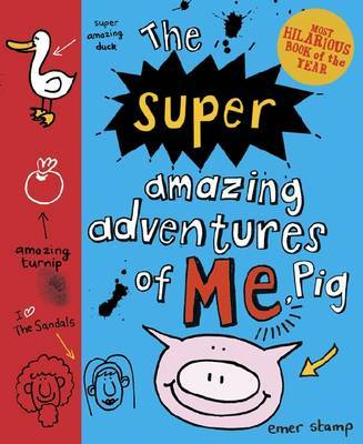 Super Amazing Adventures of Me Pig (Diary of Pig #2)