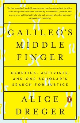 Galileo's Middle Finger: Heretics, Activists, and One Scholar's Search