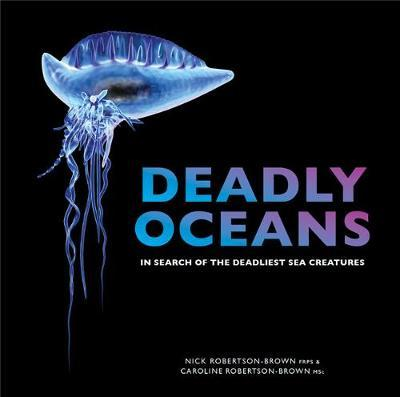 Deadly Oceans : In Search of the Deadliest Sea Creatures