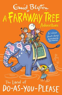 The Land of Do-as-You-Please (A Faraway Tree Adventure)