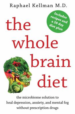 Whole Brain Diet: The Microbiome Solution to Heal Depression