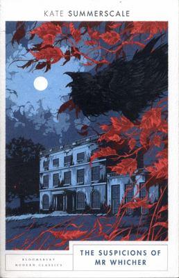 The Suspicions of Mr. Whicher: Bloomsbury Modern Classics