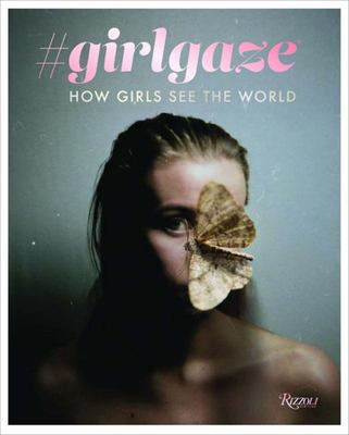 #Girlgaze - How Girls See the World