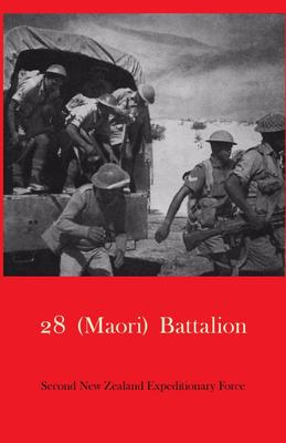 28 (Maori) Battalion: Second New Zealand Expeditionary Force