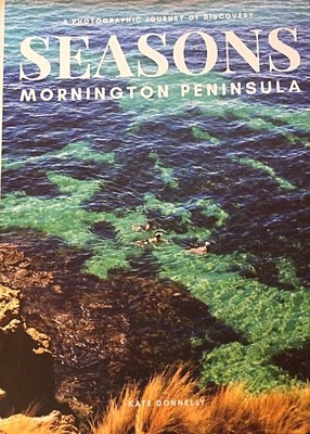 Seasons: Mornington Peninsula - A Photographic Journey of Discovery