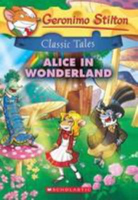 Alice in Wonderland (Geronimo Stilton Classic Tales)