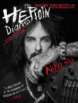 The Heroin Diaries : A Year in the Life of a Shattered Rock Star