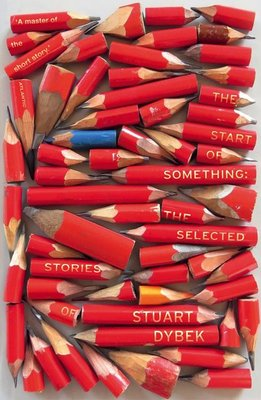 The Start of Something: The Selected Stories of Stuart Dybek