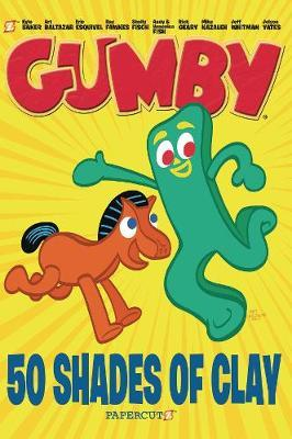 Gumby Graphic Novel Vol. 1 - 50 Shades of Clay